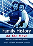 img - for Family History on the Move: Where Your Ancestors Went and Why by Pearsall, Mark, Kershaw, Roger (2006) Paperback book / textbook / text book