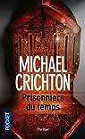 Prisonniers du temps par Crichton