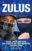 Zulus: The Story of the Zulu Warriors Football Firm