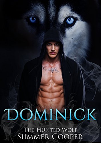 Wolf: The Hunted Wolf: Dominick - Shifter Werewolf Romance (Shifter, Werewolf, Wolf, BBW, Shapeshifter, Romantic Comedy, Romantic Suspense, Short Story) PDF