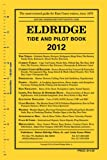 img - for Eldridge Tide and Pilot Book 2012 book / textbook / text book