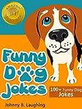 Funny Dog Jokes for Kids: 196 Funny Dog Jokes (Funny and Hilarious Joke Books for Kids)