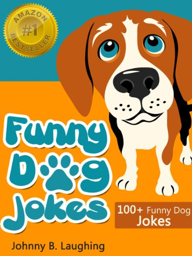 Johnny B. Laughing - Funny Dog Jokes (Funny and Hilarious Dog and Puppy Joke Book): 175 + Funny Dog Jokes - FREE Joke Book Included! (Funny and Hilarious Joke Books) (English Edition)