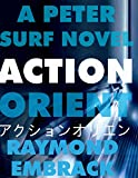 img - for ACTION ORIENT: A Peter Surf Novel book / textbook / text book