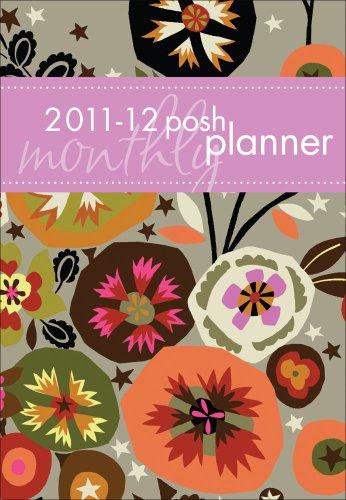 Posh Planner: Flowers & Stars: 2011 Monthly Planner Calendar