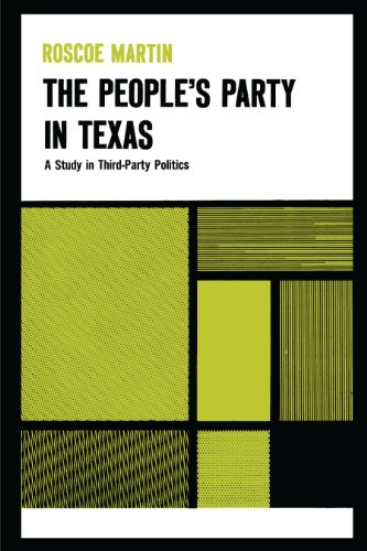 The People's Party in Texas: A Study in Third Party Politics (Texas History Paperbacks Th-7)