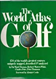 The World Atlas of Golf (0394408144) by Pat Ward