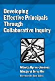 img - for Developing Effective Principals Through Collaborative Inquiry (Contemporary Issues in Educational Leadership) (Critical Issues in Educational Leadership) book / textbook / text book