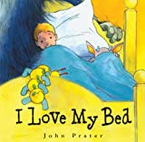 I Love My Bed (0340855355) by John Prater