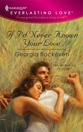 Image for If I'd Never Known Your Love (Harlequin Everlasting Love #5)