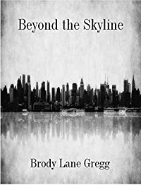 Beyond The Skyline by Brody Lane Gregg ebook deal
