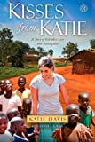 Kisses from Katie: A Story of Relentless Love and Redemption by Davis, Katie J. unknown edition [Hardcover(2011)]