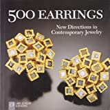 500 Earrings: New Directions in Contemporary Jewelry (500 Series)