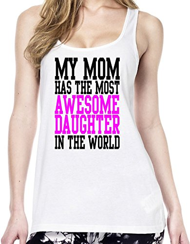 My Mom Has The Most Awesome Daughter In The World Slogan Tunica delle donne Large