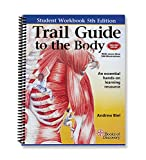 Trail Guide to the Body: A Hands on Guide to Locating Muscles, Bones and More