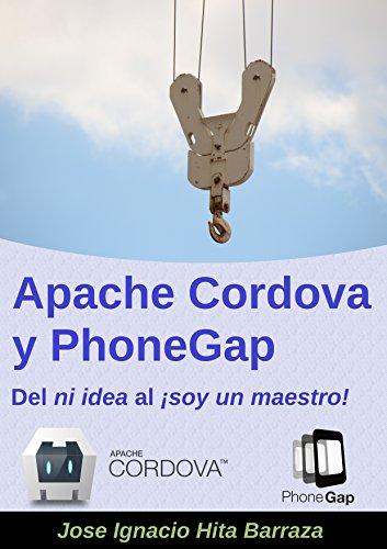 Apache Cordova y PhoneGap: Del ni idea al ¡soy un maestro!