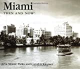 img - for Miami Then and Now (Then & Now) book / textbook / text book
