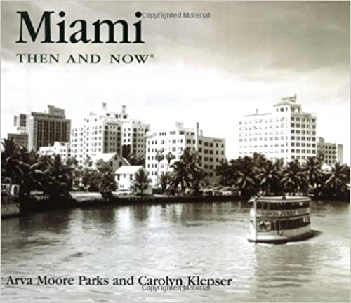 Miami Then and Now (Then & Now (Thunder Bay Press))
