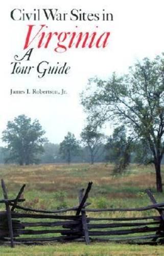 Civil War Sites in Virginia: A Tour Guide, James I. Robertson Jr.