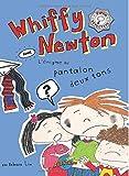 Whiffy Newton dans L'enigme des pantalons deux tons (Volume 2) (French Edition)