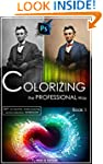 Photoshop: COLORIZING the Professiona...
