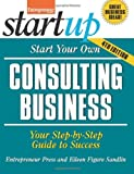 img - for By Entrepreneur magazine Start Your Own Consulting Business: Your Step-By-Step Guide to Success (StartUp Series) (Fourth Edition) [Paperback] book / textbook / text book