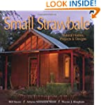 Small Strawbale: Natural Homes, Proje...