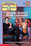 Dracula Doesnt Drink Lemonade (The Adventures of the Bailey School Kids, #16)