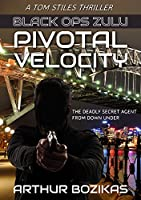 Black Ops Zulu: Pivotal Velocity (Tom Stiles Thrillers Book 1)