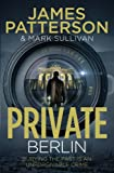 James Patterson Private Berlin: (Private 5)