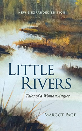 Little Rivers: Tales of a Woman Angler PDF