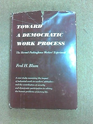 toward-a-democratic-work-process-hormel-packinghouse-workers-experiment