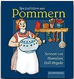 Spezialitäten aus POMMERN - Original-Rezepte serviert von Hannelore Doll-Hegedo - RAUTENBERG Verlag (Rautenberg - Kochbücher)