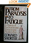 From Paralysis to Fatigue: A History...