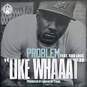 Like Whaaat (feat. Bad Lucc) [Explicit]