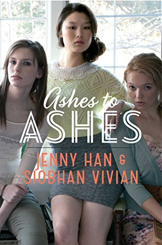 Siobhan Vivian Jenny Han - Ashes to Ashes