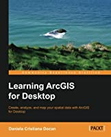 Learning ArcGIS for Desktop Front Cover