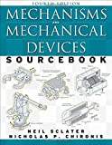Mechanisms and Mechanical Devices Sourcebook Fourth Edition