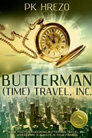 Butterman (Time) Travel, Inc. (Butterman Travel Book 1)