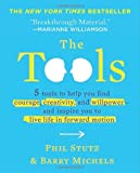 Tools (Miniature Edition): 5 Tools to Help You Find Courage, Creativity, and Willpower - and Inspire You to Live Life in Forward Motion