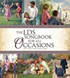img - for The LDS Songbook For All Occasions: Favorite Songs to Bring Your Family Together book / textbook / text book