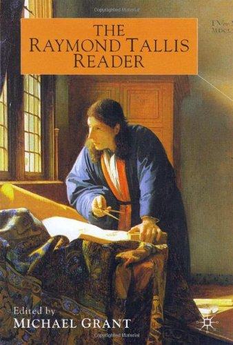 The Raymond Tallis Reader