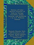img - for History of India: Historic Accounts of India by Foreign Travellers, Classic, Oriental, and Occidental / by A.V. Williams Jackson book / textbook / text book