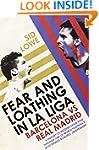 Fear and Loathing in La Liga: Barcelo...