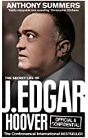 Official and Confidential: The Secret Life of J Edgar Hoover