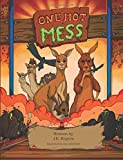 img - for One Hot Mess: A Child's Environmental Fable, An Australian Fantasy Adventure book / textbook / text book