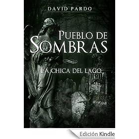 Pueblo de Sombras I (La Chica del Lago) eBook: David Pardo