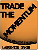 img - for Trade the Momentum - Forex Trading System book / textbook / text book