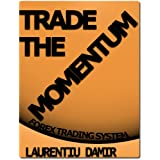 Trade the Momentum - Forex Trading Systemdi Laurentiu Damir