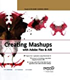 Creating Mashups with Adobe Flex and AIR (Friends of Ed Abobe Learning Library)